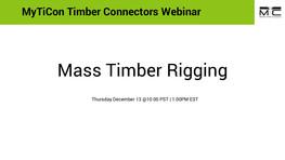Mass Timber Rigging Webinar